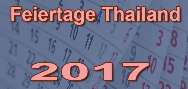 Offizielle Feiertage Pattaya Thailand 2017