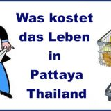 Was kostet das Leben in Pattaya - Lebenshaltungskosten