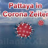 Pattaya in Corona Virus Covid 19 Zeiten