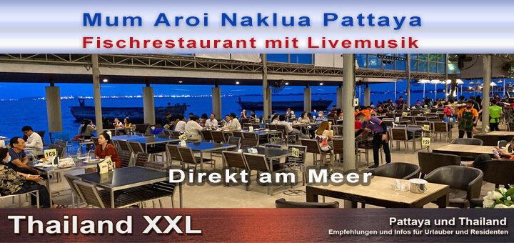 Mum Aroi Seafood Altstadt Naklua Pattaya am Meer mit Livemusik